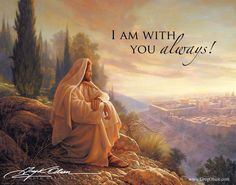 Jesus Christ - I am with you ALWAYS! - Greg Olsen Art