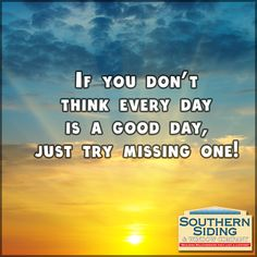 Every day is a #GoodDay to be alive, whether the sun's shining or not.