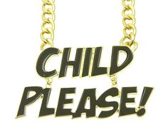 Child Please! Necklace / PrissyBliss
