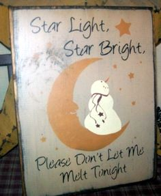 STAR LIGHT STAR BRIGHT PLEASE DON'T LET ME MELT TONIGHT PRIMITIVE WINTER SIGN SIGNS