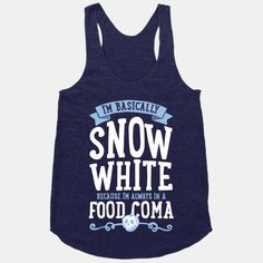 I'm Basically Snow White | T-Shirts, Tank Tops, Sweatshirts and Hoodies | HUMAN