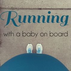 When the time comes... Running while pregnant