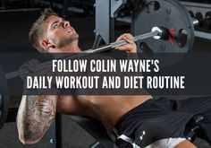 To get results like he has achieved, Colin recommends being extremely consistent with both your diet and workout. Read on for Colin Wayne's daily workout.
