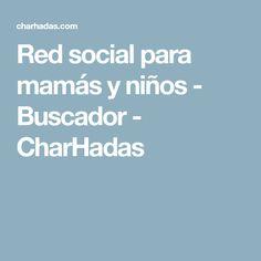 Red social para mamás y niños - Buscador - CharHadas Crafts, Ideas, Recipes, Easy Recipes, Desserts, Tarts, Sweets, Christmas Recipes, Social Networks