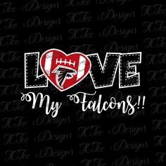 Love My Falcons - Atlanta Falcons - Football SVG File - Vector Design Download - Cut File by TCTeeDesigns on Etsy