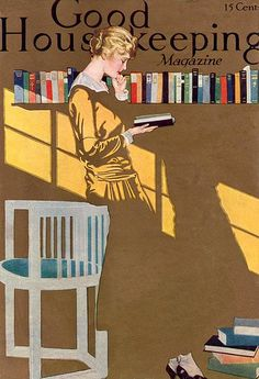 """1915 - even Good Housekeeping magazine realizes that reading is more important than 'keeping house."""" And that was back around the turn of the century!"""