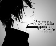 """""""In the end, all I really want to hear is 'I love you'.."""" 