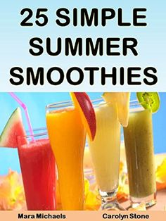 25 Simple Summer Smoothies (Food Matters) by Mara Michaels http://www.amazon.com/dp/B007P9FE3M/ref=cm_sw_r_pi_dp_5LZEvb0YBZGNT