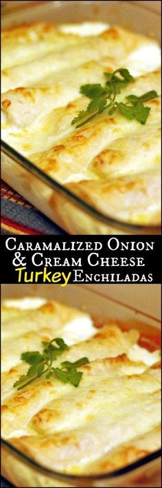 Want something COMPLETELY  DIFFERENT to make with your leftover turkey?  These Caramelized Onion & Cream Cheese Turkey Enchiladas will have you saying Olé!!!!!