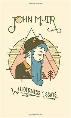 Wilderness Essays: John Muir: 9781423607120: Amazon.com: Books