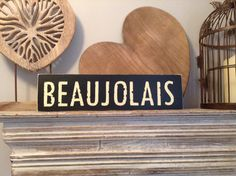 Handmade Wooden Sign  BEAUJOLAIS  Rustic Vintage by LoveLettersMe