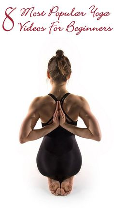 8 Most Popular Yoga Videos For Beginners. Stay safe, learn the poses first, don't try anything extreme if you're not ready for it!