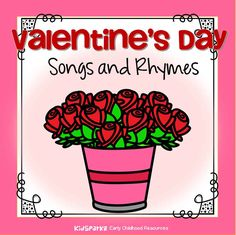 Songs and rhymes about Valentine's Day for preschool Pre-K and Kindergarten.