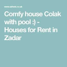 Comfy house Colak with pool :) - Houses for Rent in Zadar