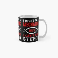 I might be a mechanic but I can't fix stupid cups and mugs! Grunge Style, Chibi, Cant Fix Stupid, Canvas Prints, Art Prints, Floor Pillows, Duvet Covers, Cups, Water Bottle