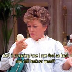 """{The Golden Girls} ~ Blanche - """"Isn't is amazing how I can feel so bad and still look so good?"""""""