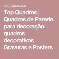 Top Quadros | Quadros de Parede, para decoração, quadros decorativos Gravuras e Posters