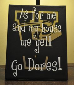 as for me and my house, we yell Go Dores!!!