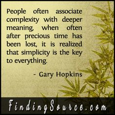 https://www.goodreads.com/quotes/6874355-people-often-associate-complexity-with-deeper-meaning-when-often-after