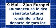 9 Mai - Ziua Europei Dumnezeu să le dea sănătate tuturor românilor aflaţi departe de ţara lor! 9 Mai, Periodic Table, Europe, Periodic Table Chart, Periotic Table