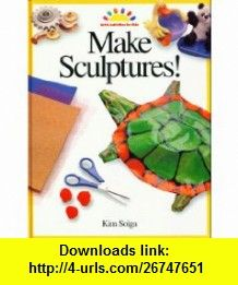 Make Sculptures (Art and Activities for Kids) (9780891344209) Kim Solga , ISBN-10: 0891344209  , ISBN-13: 978-0891344209 ,  , tutorials , pdf , ebook , torrent , downloads , rapidshare , filesonic , hotfile , megaupload , fileserve