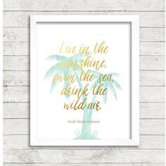 Live in the sunshine - Emerson Quote