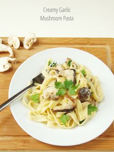 Things I've Made From Things I've Pinned - Creamy Garlic Mushroom Pasta.
