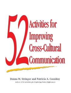 Many of the exercises are written with instructions that address needs for a specific audience (e.g., gender or generation). Stringer and Cassiday have written and adapted sound, ready-to-use activities for settings where the exploration of cross-cultural communication would be beneficial: the workplace, the classroom, human resources programs, ESL classes, corporate diversity training, international team development workshops, conflict management and others.