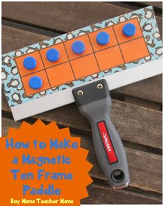 Boy Mama Teacher Mama  How to Make a Magnetic Ten Frame Paddle