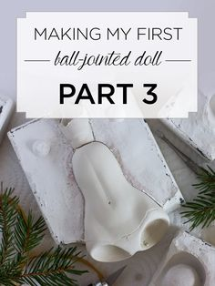 Making my first BJD doll: Part 3 - Molds | by Adele Po.