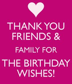 thank you for all the birthday wishes | THANK YOU FRIENDS & FAMILY FOR THE BIRTHDAY WISHES! - KEEP CALM AND ... #compartirvideos.es #happybirthday
