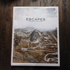Escapes, a book about dream routes in The Alps with St Gotthardpass, which was done last week, on the cover.