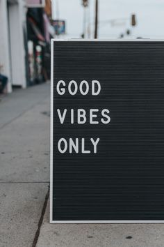 """Sidewalk sign displaying """"Good Vibes Only"""" on Sunset Strip Positive Attitude, Positive Vibes, Positive Quotes, Positive People, Positive Thoughts, Vibes Tumblr, Vibe Video, Frases Humor, Yoga For Beginners"""
