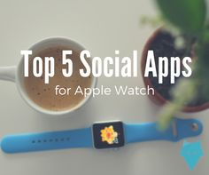 If you are one of the proud owners of an Apple Watch, check out the TOP 5 social apps that will satisfy you in many different ways!