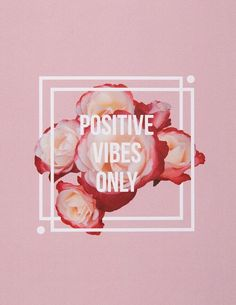 """Positive vibes only."" #quotes"