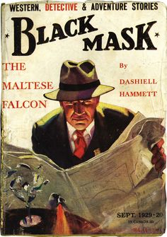 Black Mask. Cover of Sept 1929 issue, featuring part 1 of serialization of The Maltese Falcon, by Dashiell Hammett. Illustration of private eye Sam Spade by Henry C. Murphy, Jr. Popular Publications.