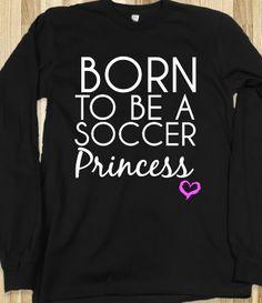 Born to be a Soccer Princess long sleeve tee tshirt t shirt cute gift