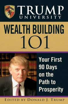 Trump University Wealth Building 101: Your First 90 Days on the Path to Prosperity (NOOK Book)