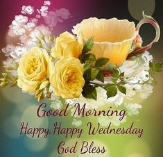 Good Morning, Happy Happy Wednesday, God Bless