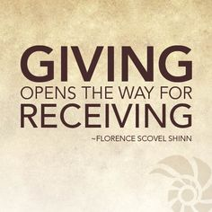 Giving opens the way for receiving - Florence Scovel Shinn