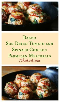 I Thee Cook: Baked Sun Dried Tomato and Spinach Chicken Parmesan Meatballs