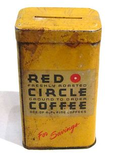 Red Circle Coffee Tin. Read: for savings...slot in top for penny bank.