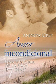 """""""Amor incondiconal"""", de Andrew Grey. Segundo de la saga """"7 días"""". Ya a la venta: http://www.dreamspinnerpress.com/store/product_info.php?products_id=4713"""