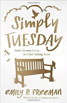 Simply Tuesday: Small-Moment Living in a Fast-Moving World by Emily P. Freeman http://www.amazon.com/dp/0800722450/ref=cm_sw_r_pi_dp_xW9Zvb04X04DV