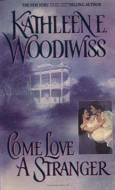 Come Love a Stranger by Kathleen E. Woodiwiss. $7.99. Author: Kathleen E. Woodiwiss. Publisher: Avon (January 1, 1986)
