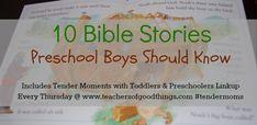 10 Bible Stories Preschool Boys Should Know @Titus2Teacher www.teachersofgoodthings.com