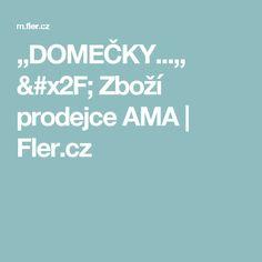 ,,DOMEČKY...,, / Zboží prodejce AMA | Fler.cz