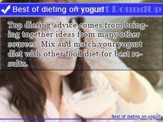Yogurt for probiotics!