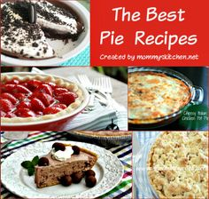 Mommy's Kitchen - Home Cooking & Family Friendly Recipes: The Best Pie Recipes {Happy National Pie Day} #piday