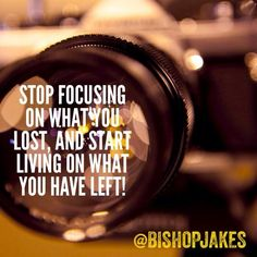 Stop focusing on what you lost, and start living on what you have left! Wisdom Quotes, Words Quotes, Me Quotes, Funny Quotes, Qoutes, Word Of Faith, Word Of God, Faith Walk, Words Of Hope